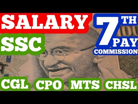 SALARY OF ALL SSC POSTS | SSC CGL | SSC CPO | SSC CHSL | SSC MTS | LDC | 7TH PAY COMMISSION |