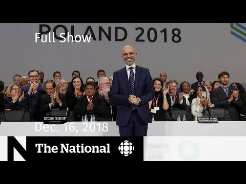 The National for December 16, 2018 — COP24, Pot Shops, Mark Tewksbury
