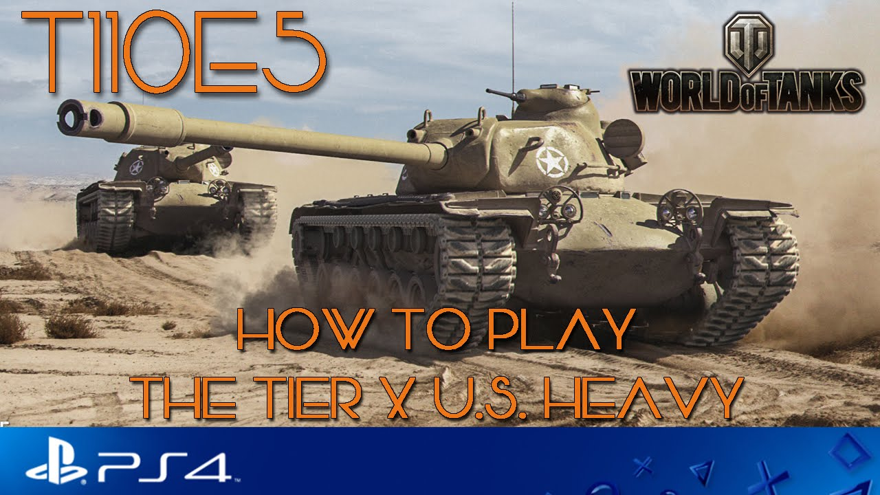 How to play the T110E5 - WoT - PS4