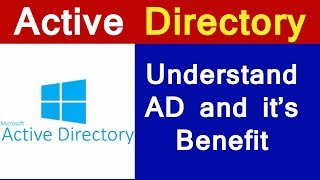 ACTIVE DIRECTORY | Understand AD and it's Benefit explained by Tech guru Manjit
