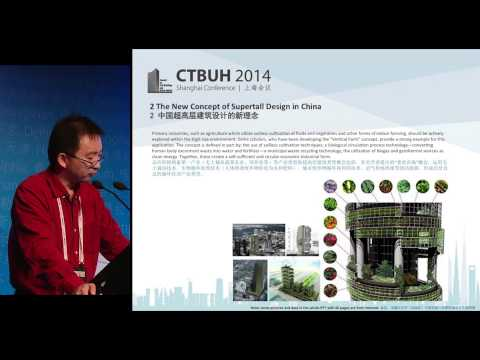 "CTBUH 2014 Shanghai Conference - Bin Niu, ""Emerging Urbanization and High-Rise Design Philosophy"""