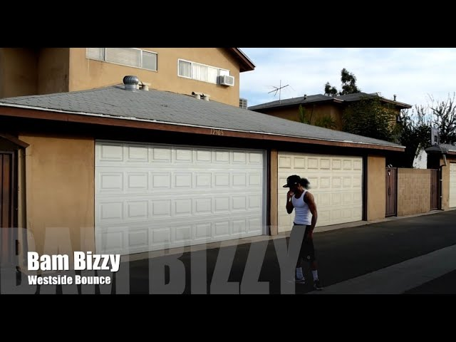 Bam Bizzy- Westside Bounce (official Music video)