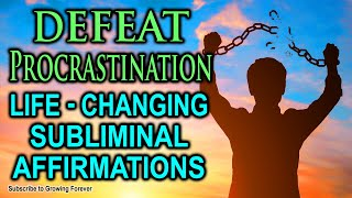 Crush Procrastination Forever! Subliminal Affirmations While You Sleep - Mind Power, Mental Wealth