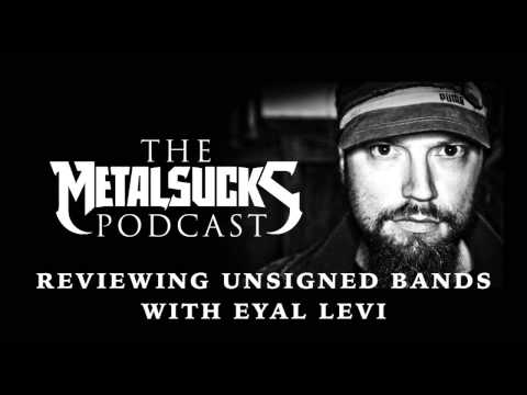 EYAL LEVI Reviews Unsigned Bands on The MetalSucks Podcast #85