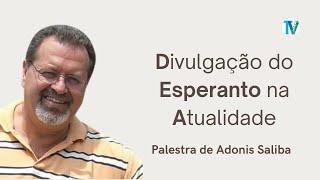 Divulgação do Esperanto na Atualidade – Adonis Saliba
