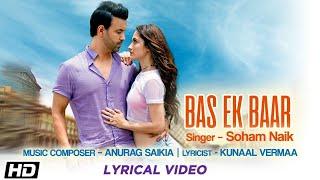 Bas Ek Baar | Aamir Sanjeeda | Insta & Lyrical | Soham Naik | Anurag Saikia | Gaana Originals