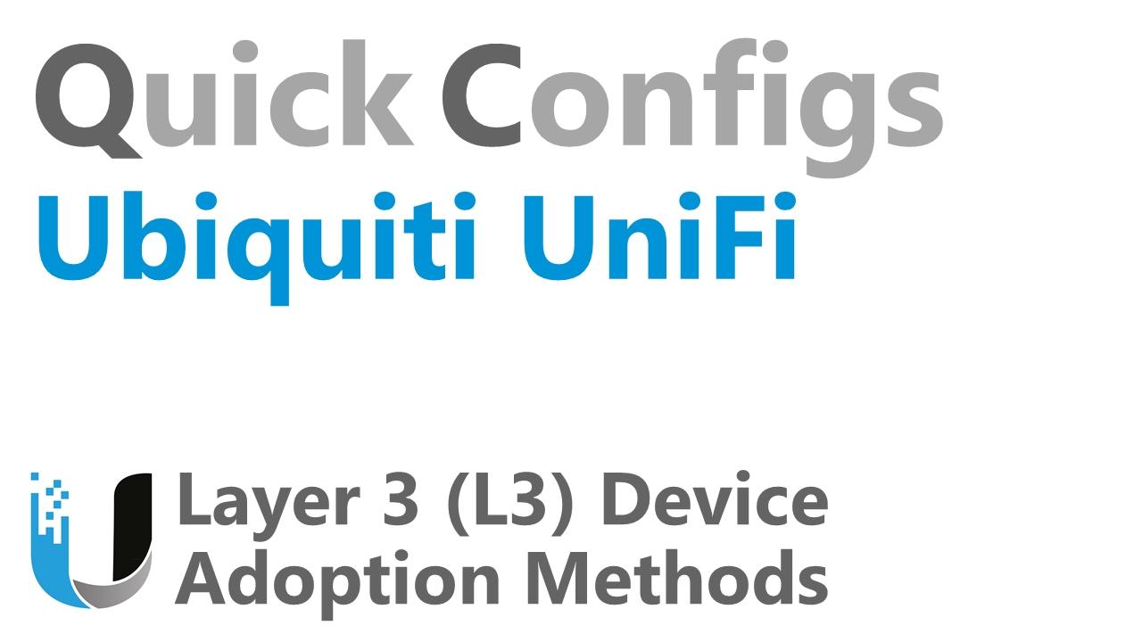 QC Ubiquiti UniFi - Layer 3 (L3) Device Adoption Methods