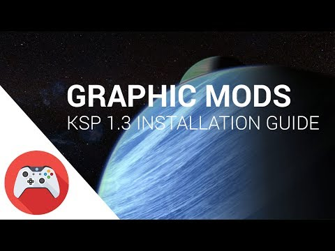 Graphic Mods Installation Guide For KSP 1 3 - YouTube