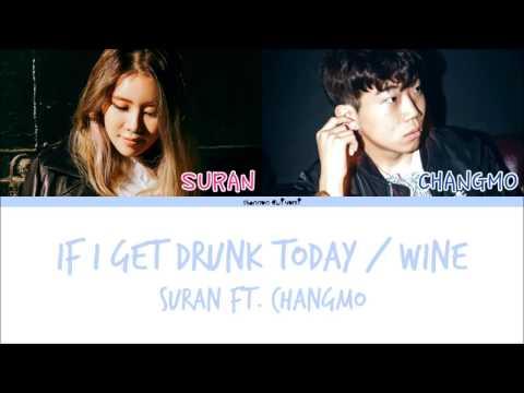 SURAN(수란) - If I Get Drunk Today / Wine(오늘 취하면) (ft.Changmo(창모)) (Prod. SUGA)  Lyrics [Han/Rom/Eng]