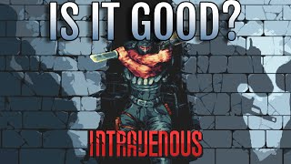 Intravenous Review - Is It Worth Playing?