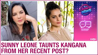 Is Sunny Leone calling out Kangana Ranaut for dragging in controversy from her recent post?