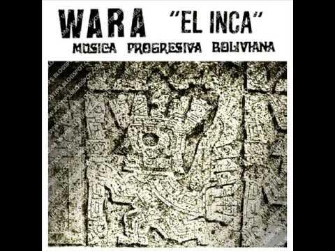 MÚSICA BOLIVIANA - WARA (BOLIVIA, 1973) - EL INCA (FULL ALBUM)