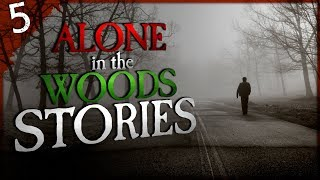 5 Alone in the Woods Horror Stories | Darkness Prevails
