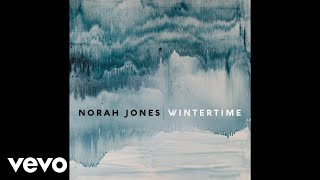 [3.54 MB] Norah Jones - Wintertime (Audio)