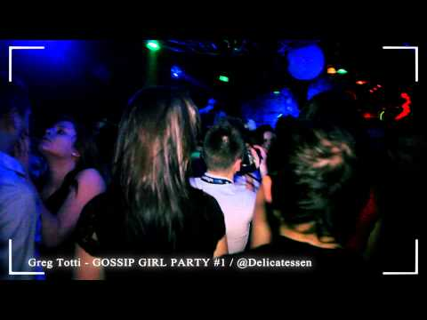 GREG TOTTI presents Gossip girl party #1