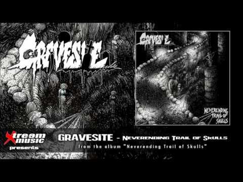 GRAVESITE - Neverending Trail of Skulls [2017]