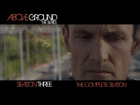 "AboveGround - The Series - Season Three  ""I've Been Quinn"" (Complete Season)"