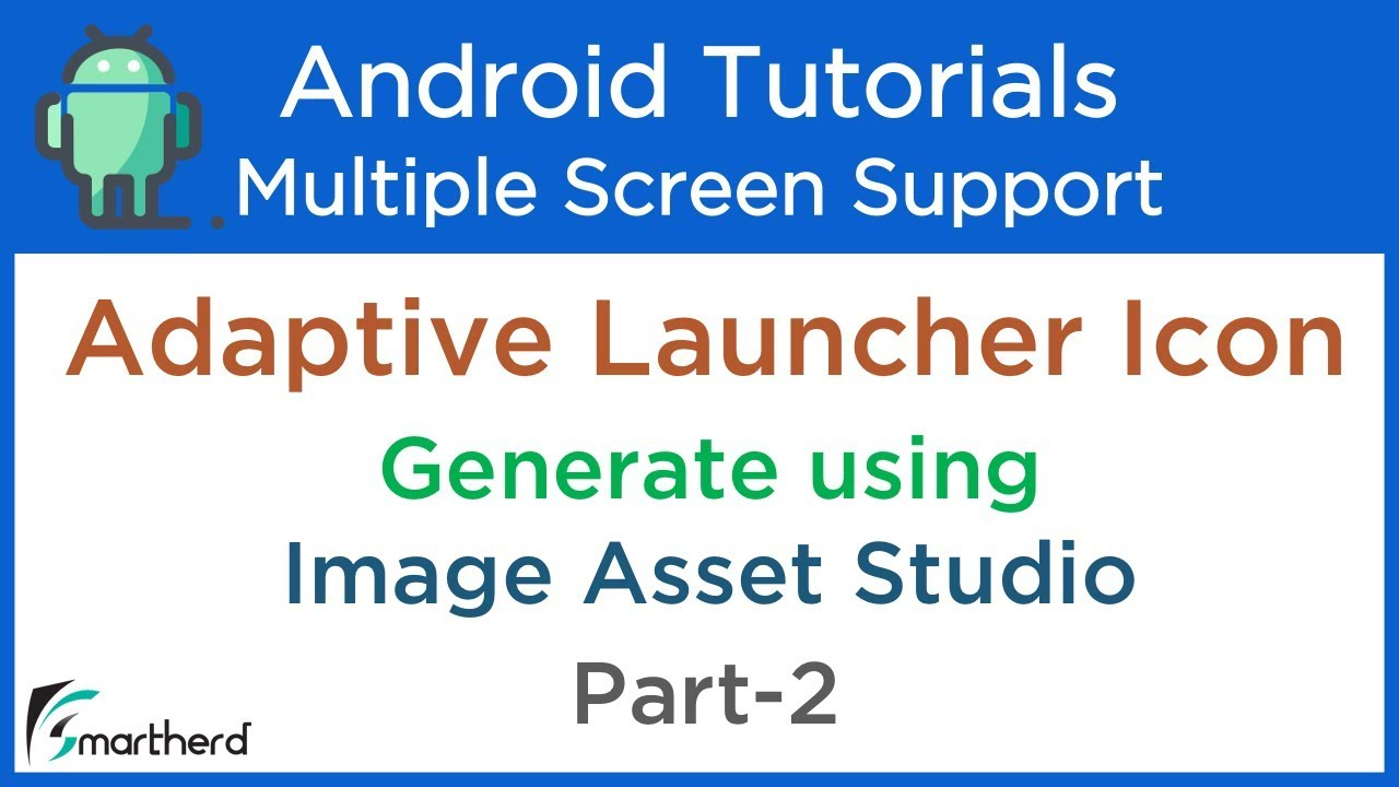 #3 6 Android Adaptive Launcher Icons using Image Asset Studio  Multiple  Screen Support Tutorials
