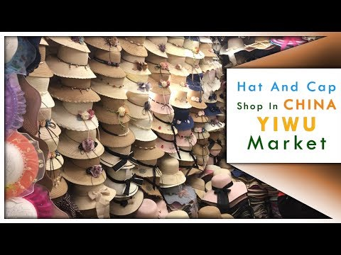 Hat And Cap Shop In China YIWU Market   By Mr. Paresh Solanki