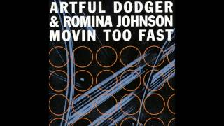 Artful Dodger & Romina Johnson - (Movin Too Fast Bump & Flex Vocal Mix)