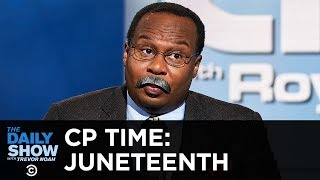 CP Time - Honoring Escaped Slaves for Juneteenth | The Daily Show