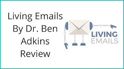 Dr Ben Adkins Living Emails Review