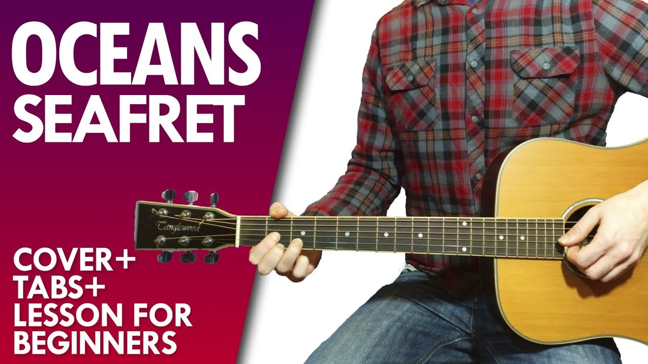 Seafret oceans guitar lesson and tab youtube hexwebz Choice Image