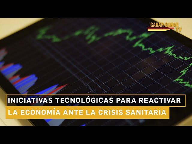 Flash Sustentable: Iniciativas tecnológicas para reactivar la economía ante la crisis sanitaria