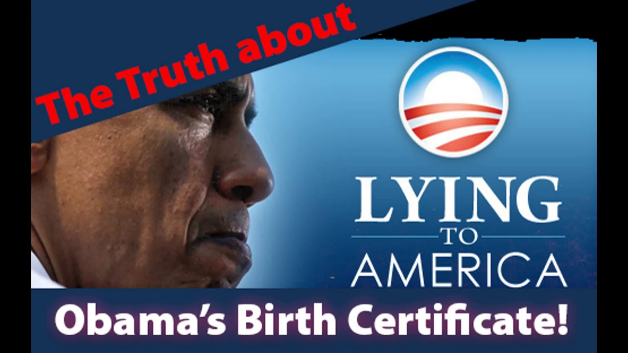 The Truth About Obamas Birth Certificate Youtube