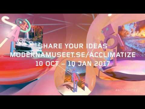 Acclimatize Moderna Museet 2016/2017