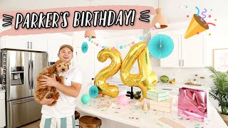 PARKER'S 24TH BIRTHDAY! A DAY OF SURPRISES!!!