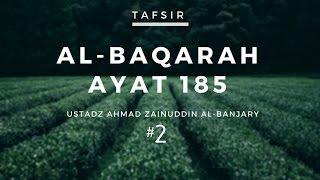 Tafsir Surah Al-Baqarah Ayat 185 #2 - Ustadz Ahmad Zainuddin, Lc