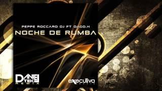 ROCCARO DEEJAY feat. Dago.H - Noche De Rumba (Daniel Tek Remix)