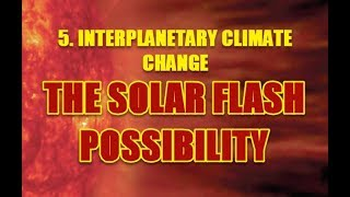 INTERPLANETARY CLIMATE CHANGE: THE SOLAR FLASH POSSIBILITY