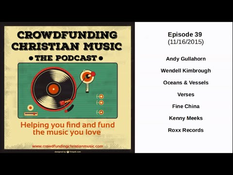 Crowdfunding Christian Music Podcast Episode 039
