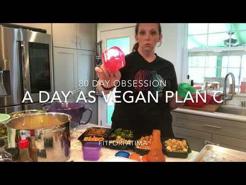 80 day obsession vegan plan c one day of food