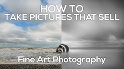 How to take pictures that sell - Fine Art Photography