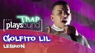 Golfito Lil - Lebron | PLAYZOUND TRAP | Playz