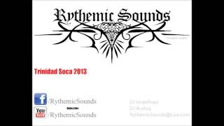 Trinidad Soca 2013 Hits Mix (FREE Download) Rythemic Sounds