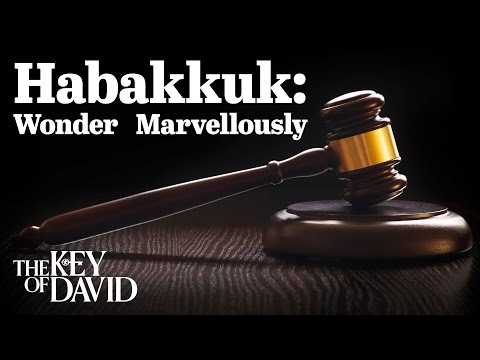 Habakkuk: Wonder Marvelously