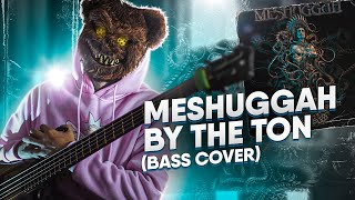 Meshuggah - By The Ton (Bass Cover)