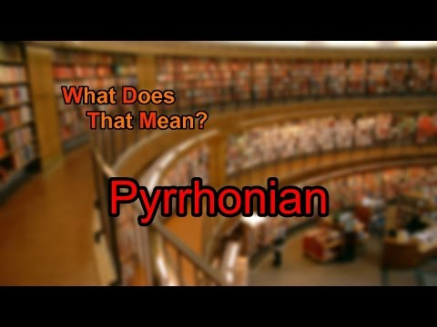 What does Pyrrhonian mean?