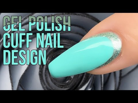 How To Create a Cuff Nail Design with Gel Polish