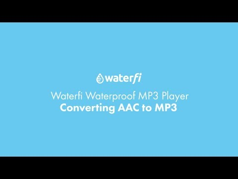 Waterfi Waterproof MP3 Player - Converting AAC files to MP3 files