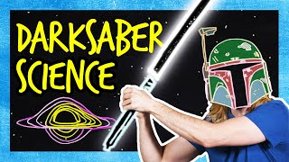 The DARKSABER Explained (Star Wars SCIENCE)