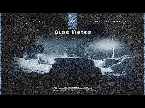Willie The Kid x V Don - Blue Notes (2018 New Full EP) Ft  ETO, Da$h @VDonSoundz @theWILLIETHEKID
