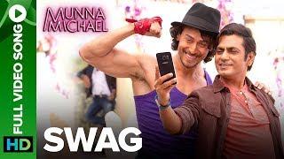 Swag - Full Video Song | Nawazuddin Siddiqui & Tiger Shroff | Pranaay & Brijesh Shandaliya