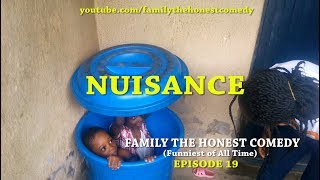 NUISANCE (Family The Honest Comedy)(Episode 19)