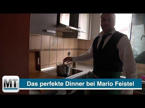 Das perfekte Dinner bei Mario Feistel