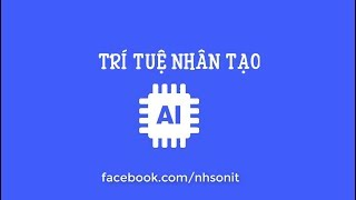 Tổng quan về trí tuệ nhân tạo | Học trí tuệ nhân tạo AI